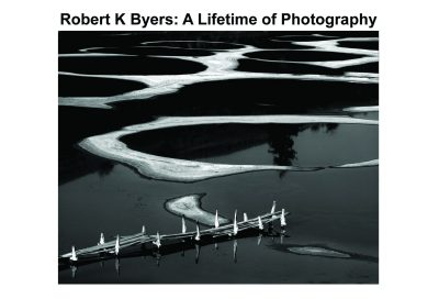 Robert K. Byers: A Lifetime of Photography