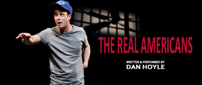 "Dan Hoyle's ""The Real Americans"""
