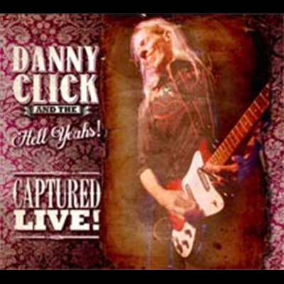 DANNY CLICK & the Hell Yeahs!