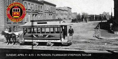 San Francisco Cable Cars w/ filmmaker Strephon Taylor