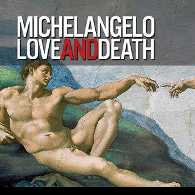 Exhibition On Screen: Michelangelo: Love & Death