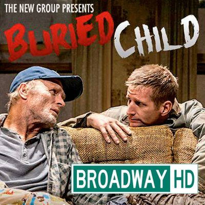 BROADWAY HD: Buried Child