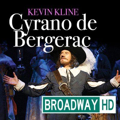 BROADWAY HD: Cyrano de Bergerac