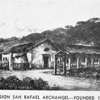 Celebrating 200 Years: Mission San Rafael Arcángel
