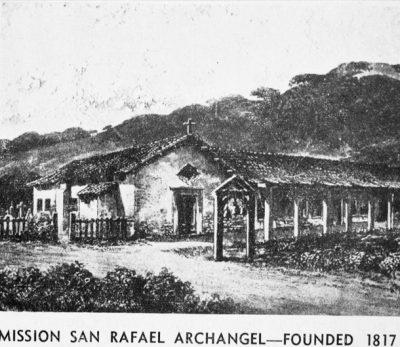 Celebrating 200 Years: Mission San Rafael Arcánge...
