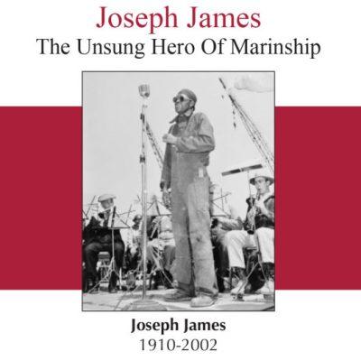 Joseph James - The Unsung Hero of Marinship