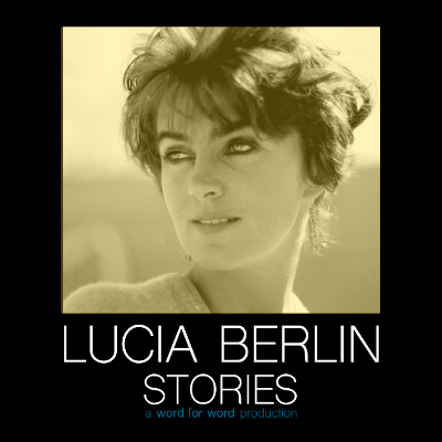 Word for Word: Lucia Berlin Short Stories