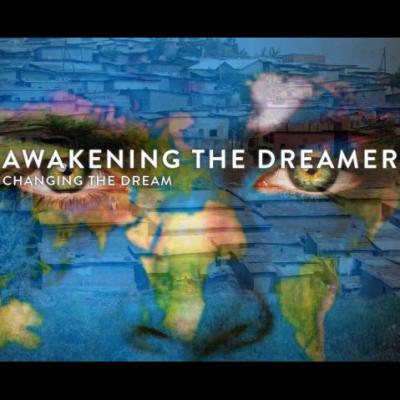 Awakening the Dreamer ~ Changing the Dream Symposium