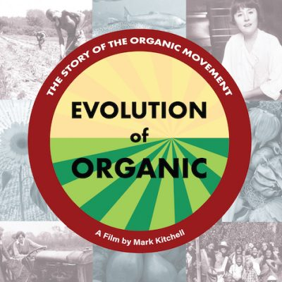 Evolution of Organic: Film Screening