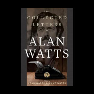 Zen Odyssey and Alan Watts Letters