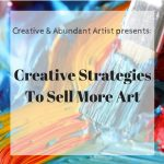 Workshop: Creative Strategies To Sell More Art