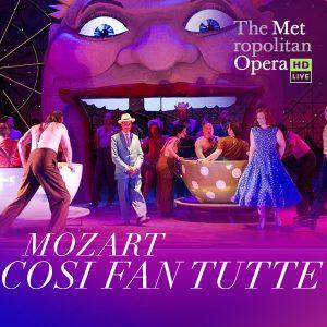 Met Opera LIVE in HD: Cosi Fan Tutte