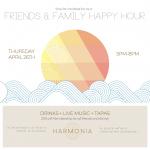 Harmonia's Friends & Family Happy Hour