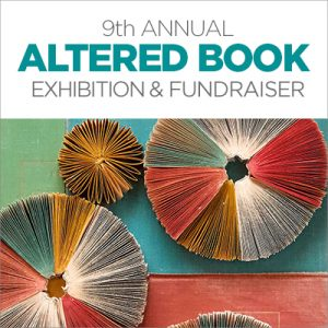 9th Annual Altered Book Exhibit & Fundraiser