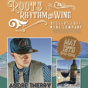 Andre Thierry's 'Roots Rhythm & Wine'