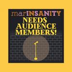 """marINSANITY"" needs YOU!"
