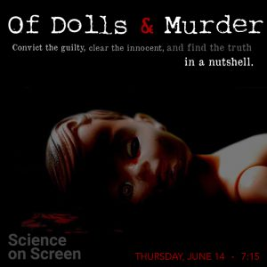 Science On Screen: Of Dolls and Murder