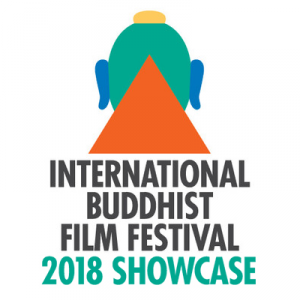 The International Buddhist Film Festival 2018 Showcase