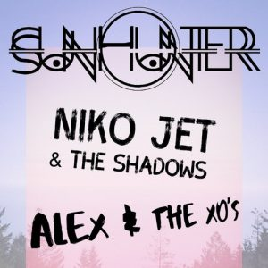 SunHunter w/ Alex & the XO's, Niko Jet & The Shadows