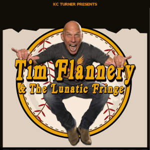 Tim Flannery & The Lunatic Fringe