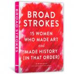 Bridget Quinn: Broad Strokes