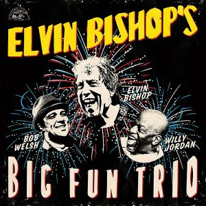 Elvin Bishop's Big Fun Trio plus The Guitarsonists