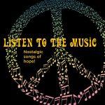 LISTEN TO THE MUSIC - Nostalgic song of hope!