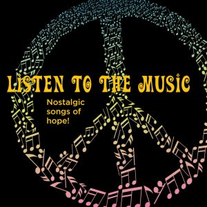 LISTEN TO THE MUSIC - Nostalgic song of hope!