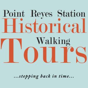 Point Reyes Station Historical Walking Tours