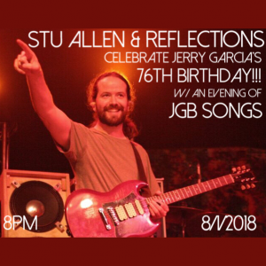 Stu Allen & Reflections - Jerry Garcia's Birthday
