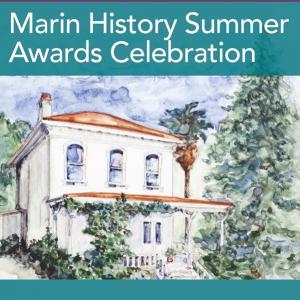 Marin History Summer Awards Celebration
