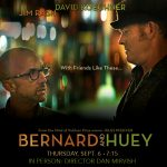 Bernard and Huey with Filmmaker Dan Mirvish