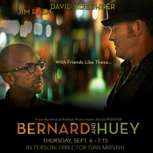 Bernard and Huey with Filmmaker Dan Mirvish