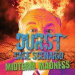 Durst Case Scenario: Midterm Madness