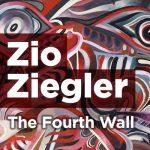 Zio Ziegler: The Fourth Wall
