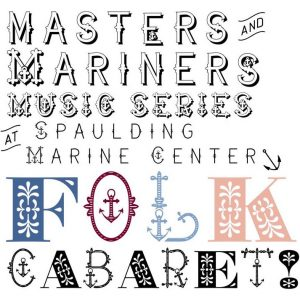 Masters & Mariners Music Series: Folk Cabaret!