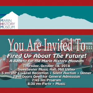 Fired Up About The Future: A Benefit for the Marin History Museum
