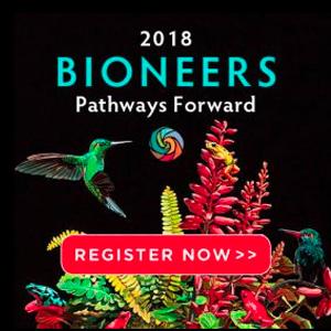 Bioneers 2018: Pathways Forward