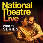 National Theatre Live 2018-19 Series