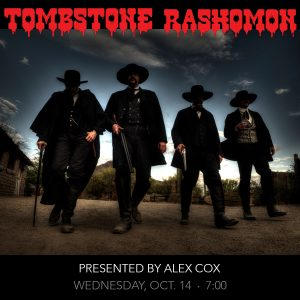 Alex Cox Presents: Tombstone Rashomon