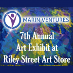 Marin Ventures: 7th Annual Art Exhibit