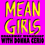 Mean Girls Broadway Workshop with Donna Cerio