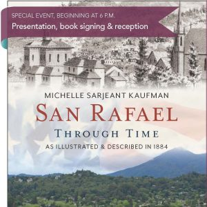 Michelle Sarjeant Kaufman: San Rafael Through Time...