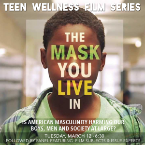 Teen Wellness Series: The Mask You Live In