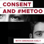 After Hours - Brendan Kiely: Consent and #MeToo