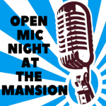 Open Mic Night at the Mansion