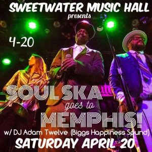 Soul Ska Goes to Memphis 4/20 Party