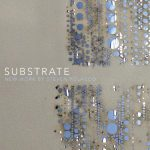 Substrate - New Work By Steven Polacco