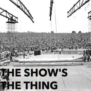 THE SHOW'S THE THING: THE LEGENDARY PROMOTERS OF ROCK