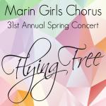 Marin Girls Chorus 31st Annual Spring Concert